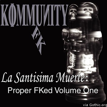 KommunityFK La Santisima Muerte: Proper FKed: Vol.l